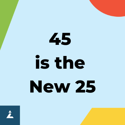 45 is the new 25 graphic