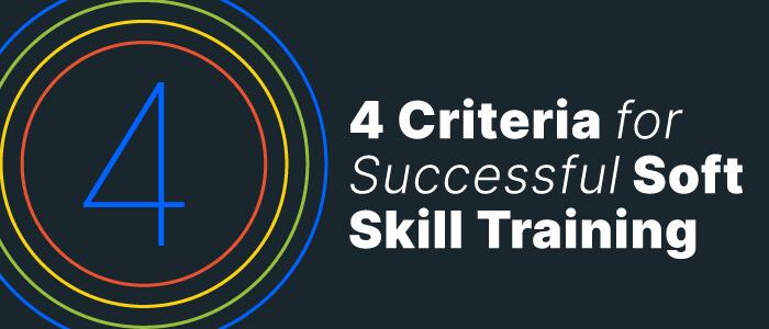 4 Criteria Soft Skill Training Courses Must Meet
