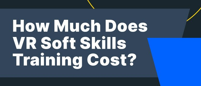 How Much Does VR Soft Skills Training Cost?