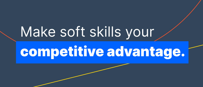 How to Develop Soft Skills in the Workplace to Beat Out the Competition