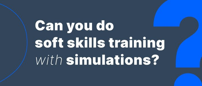 Can You Do Soft Skill Training with Simulations?