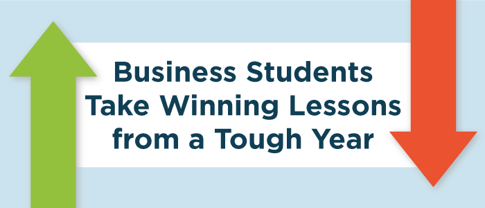 Business Students Take Winning Lessons from a Tough Year