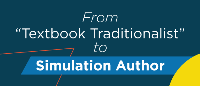 """From """"Textbook Traditionalist"""" to Simulation Author"""