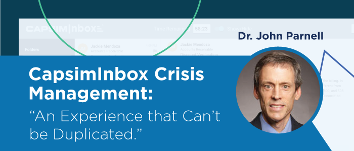 """CapsimInbox Crisis Management: """"An Experience that Can't be Duplicated."""""""