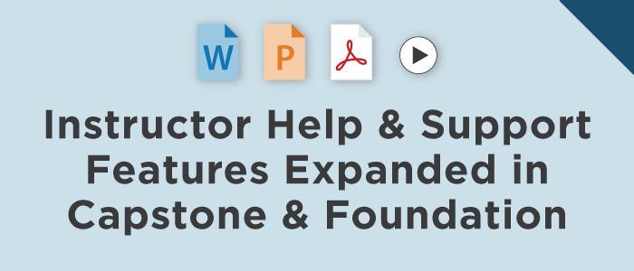 Instructor Help & Support Features Expanded in Capstone & Foundation