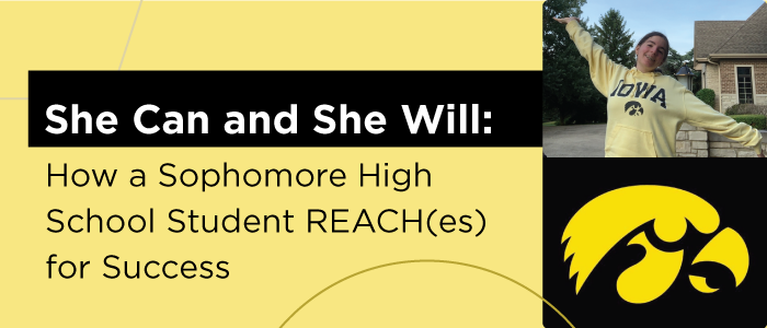 She Can and She Will: How a Sophomore High School Student REACH(es) for Success