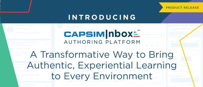 Introducing CapsimInbox Authoring Platform: A Transformative Way to Bring Authentic, Experiential Learning to Every Environment