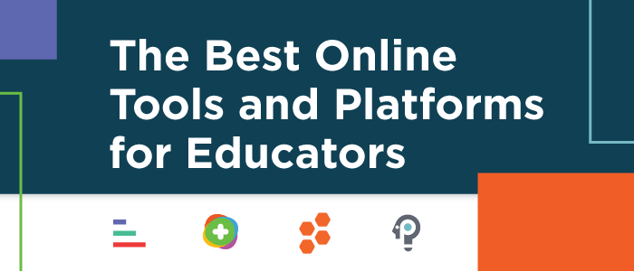 The Best Online Tools and Platforms for Educators