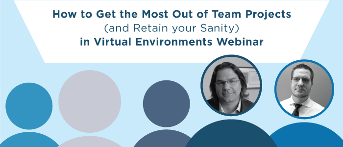How to Get the Most Out of Team Projects (and Retain Your Sanity) in Virtual Environments
