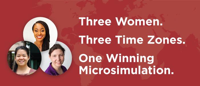Three Women. Three Time Zones. One Winning Microsimulation.