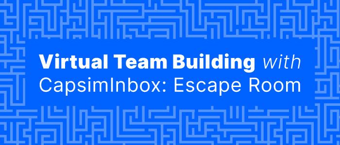 Virtual Team Building with CapsimInbox: Escape Room