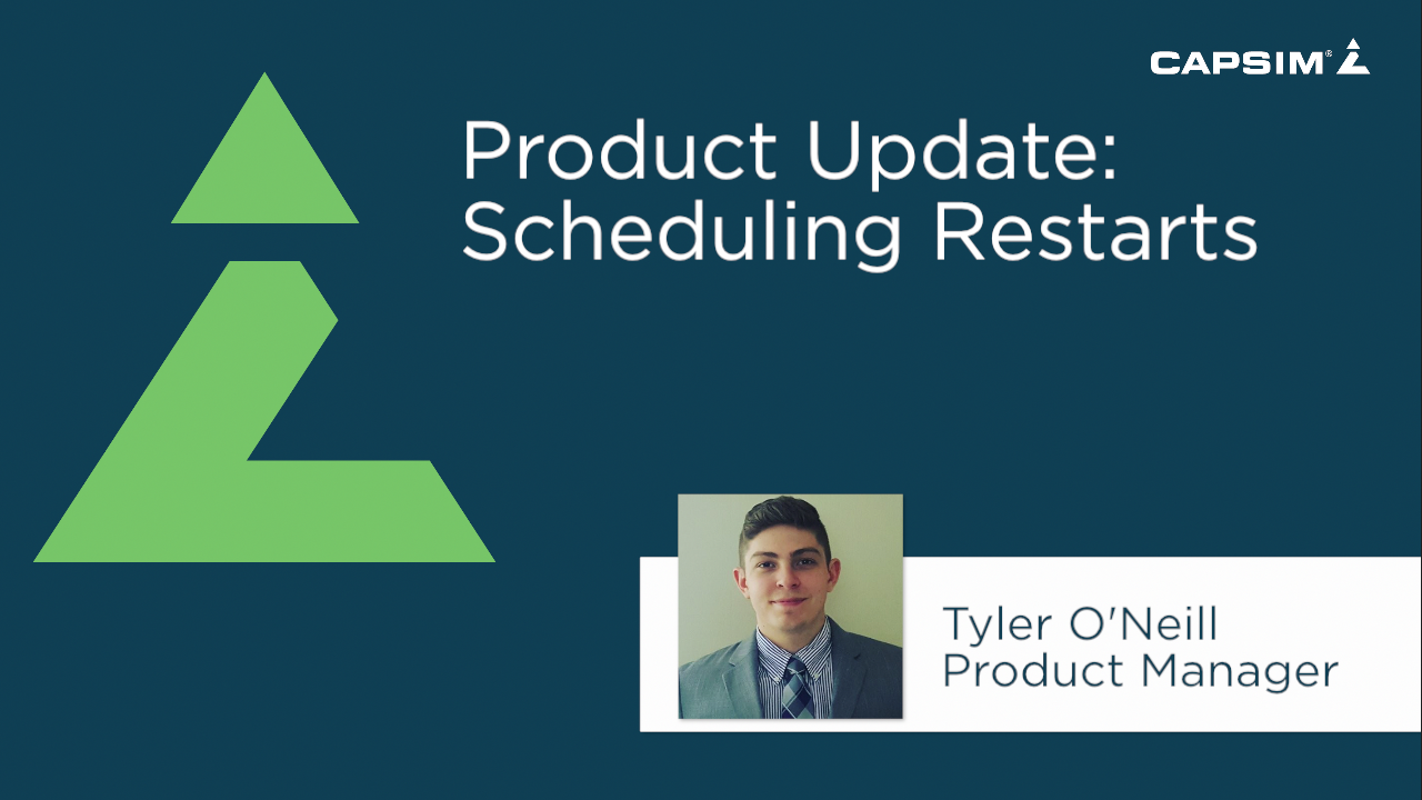 Product Update: Scheduling Restarts - Capsim Blog